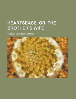 Heartsease, Or, The Brother's Wife