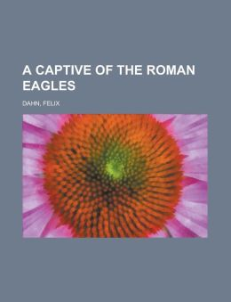 A Captive of the Roman Eagles