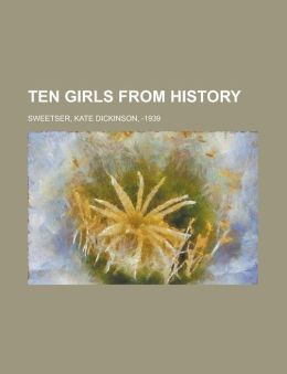 Ten Girls from History