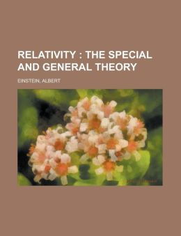 Relativity; The Special And General Theory
