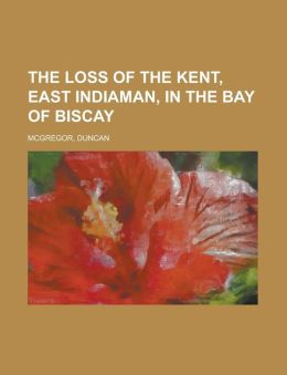 The Loss Of The Kent, East Indiaman, In The Bay Of Biscay