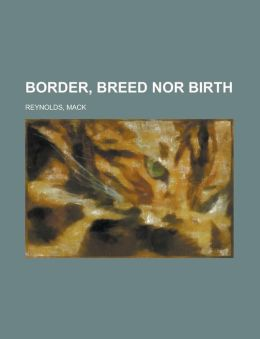 Border, Breed Nor Birth