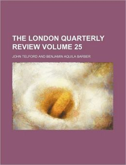The London Quarterly Review Volume 25