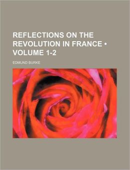 Reflections On The Revolution In France (1-2)