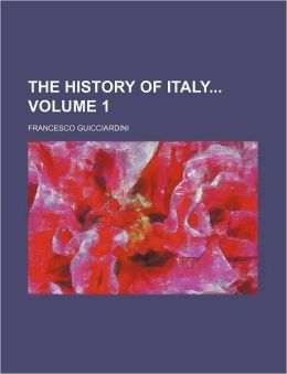 The History of Italy Volume 1