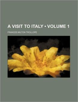 A Visit to Italy (Volume 1)