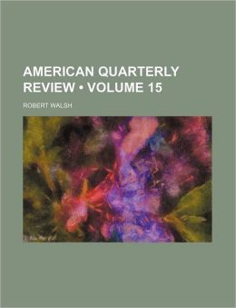 American Quarterly Review (Volume 15)