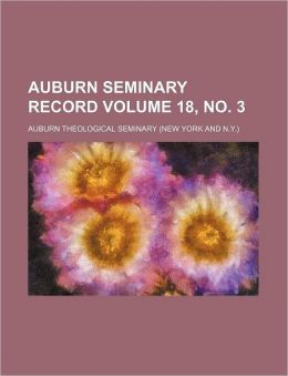 Auburn Seminary Record Volume 18,