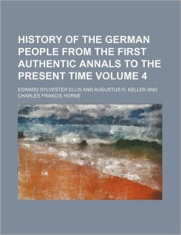 History Of The German People From The First Authentic Annals To The Present Time (Volume 4)