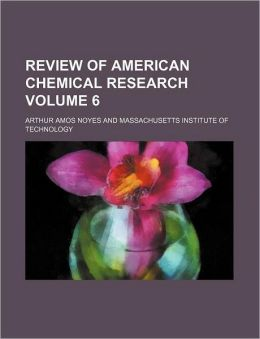 Review of American Chemical Research Volume 6