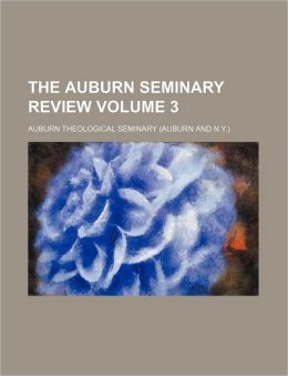 The Auburn Seminary Review Volume 3
