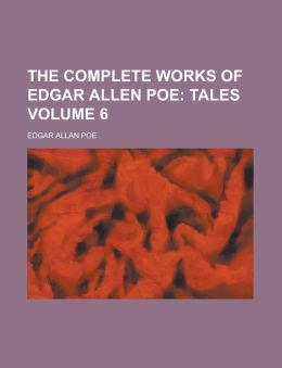 The Complete Works of Edgar Allan Poe (Volume 6)