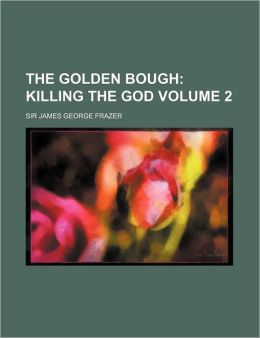 The Golden Bough (Volume 2); A Study In Magic And Religion
