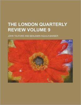 The London Quarterly Review Volume 9