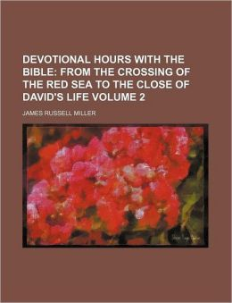 Devotional Hours with the Bible Volume 2; From the Crossing of the Red Sea to the Close of David's Life