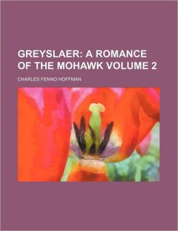 Greyslaer (Volume 2); A Romance Of The Mohawk