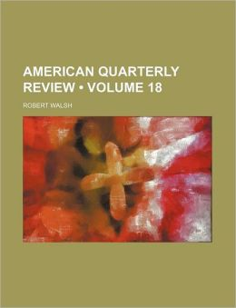 American Quarterly Review (Volume 18)