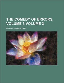The Comedy Of Errors (Volume 3)