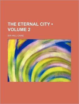 The Eternal City (Volume 2)