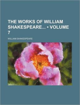 The Works of William Shakespeare (Volume 7)