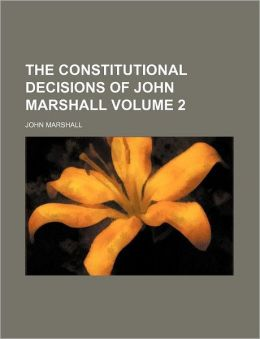 The Constitutional Decisions of John Marshall Volume 2