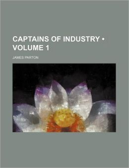 Captains Of Industry (Volume 1)