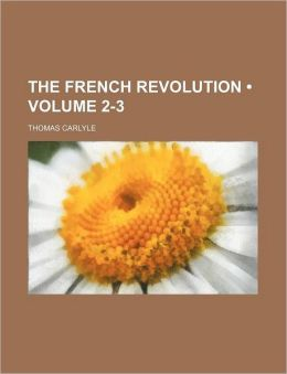 The French Revolution (Volume 2-3)