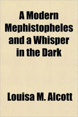A Modern Mephistopheles and A Whisper in the Dark
