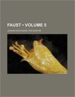 Faust (Volume 5)