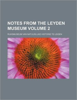 Notes from the Leyden Museum Volume 2