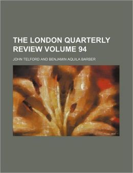 The London Quarterly Review Volume 94