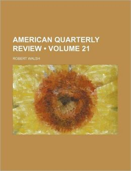 American Quarterly Review (Volume 21)