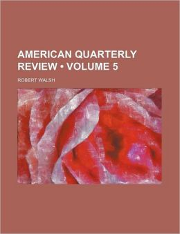 American Quarterly Review (Volume 5)