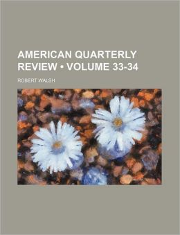American Quarterly Review (Volume 33-34)