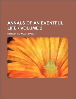 Annals of an Eventful Life (Volume 2)