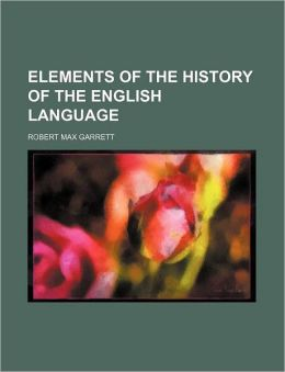 Elements of the History of the English Language