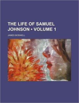 The Life of Samuel Johnson (Volume 1)
