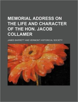Memorial Address on the Life and Character of the Hon. Jacob Collamer