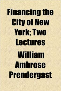 Financing the City of New York; Two Lectures