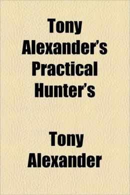 Tony Alexander's Practical Hunter's