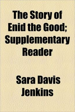 The Story of Enid the Good; Supplementary Reader