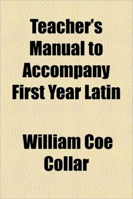 Teacher's Manual to Accompany First Year Latin
