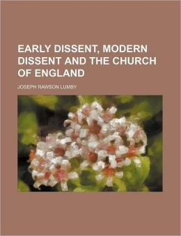 Early Dissent, Modern Dissent and the Church of England