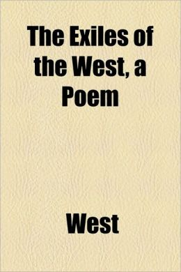 The Exiles of the West, a Poem