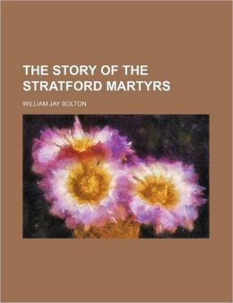 The Story of the Stratford Martyrs