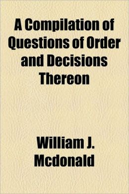 A Compilation Of Questions Of Order And Decisions Thereon