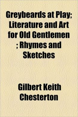 Greybeards at Play: Literature and Art for Old Gentlemen. Rhymes and Sketches