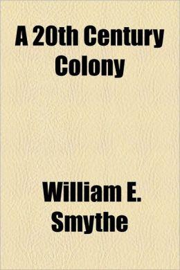 A 20th Century Colony