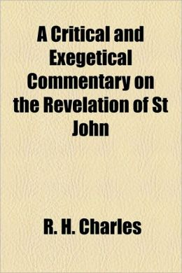A Critical And Exegetical Commentary On The Revelation Of St John