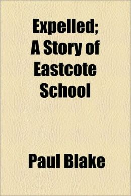 Expelled; A Story Of Eastcote School